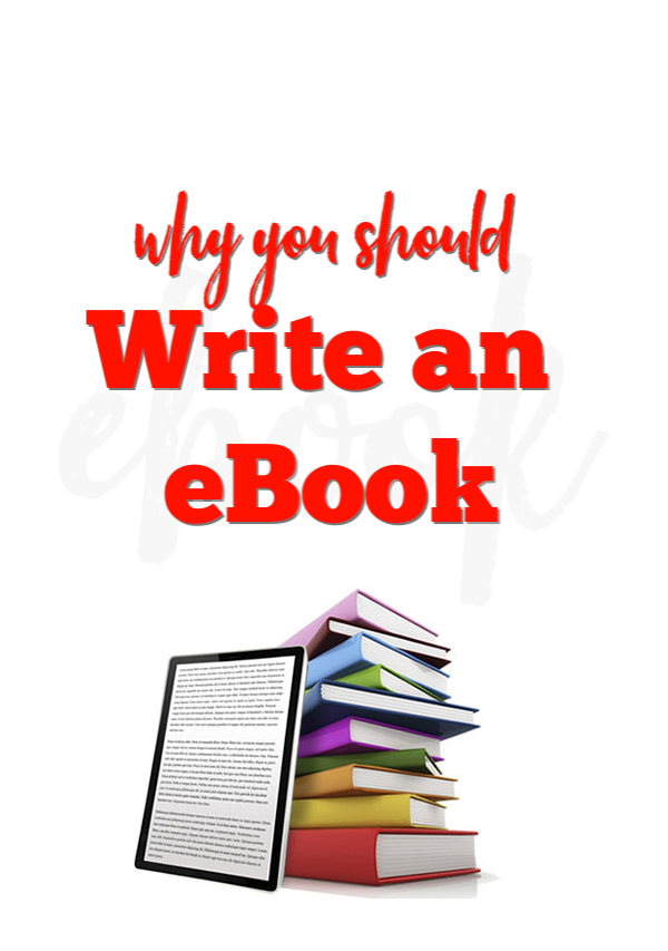 Why You Should Write an eBook
